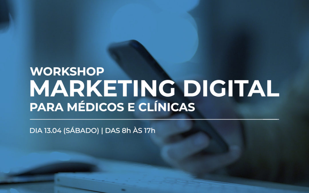 Workshop de Marketing Digital para Médicos e Clínicas